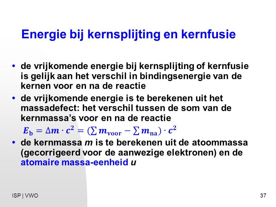 37 Energie bij kernsplijting en kernfusie ISP | VWO