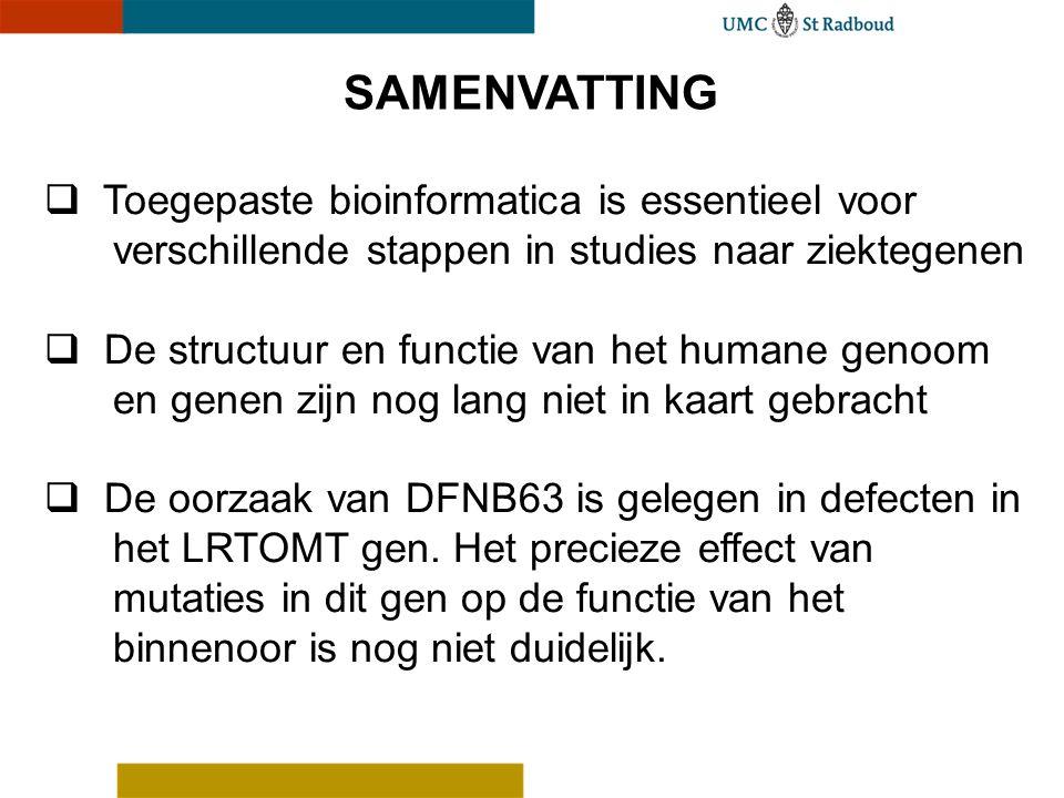 SAMENVATTING  Toegepaste bioinformatica is essentieel voor verschillende stappen in studies naar ziektegenen  De structuur en functie van het humane