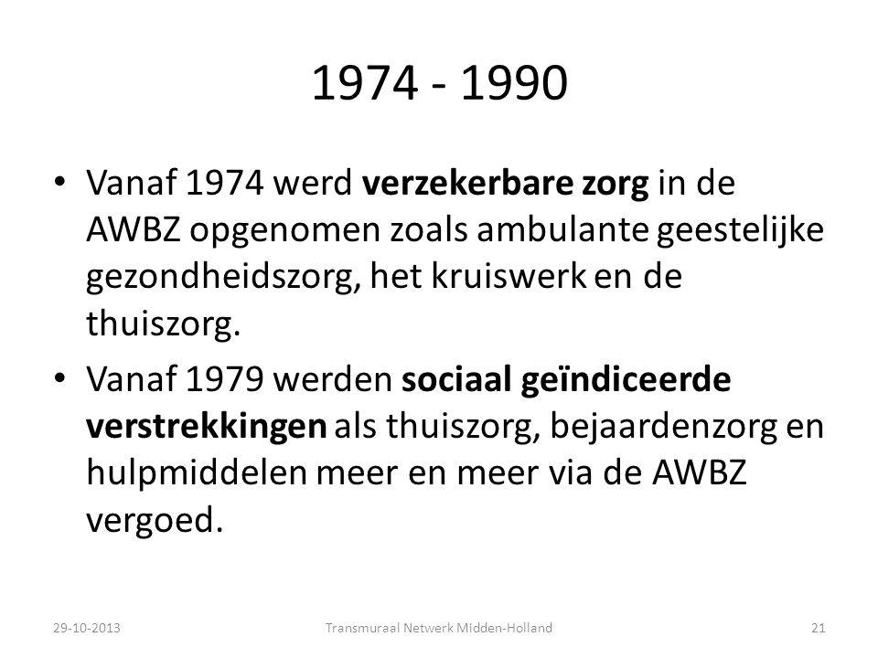 1974 - 1990 Vanaf 1974 werd verzekerbare zorg in de AWBZ opgenomen zoals ambulante geestelijke gezondheidszorg, het kruiswerk en de thuiszorg. Vanaf 1