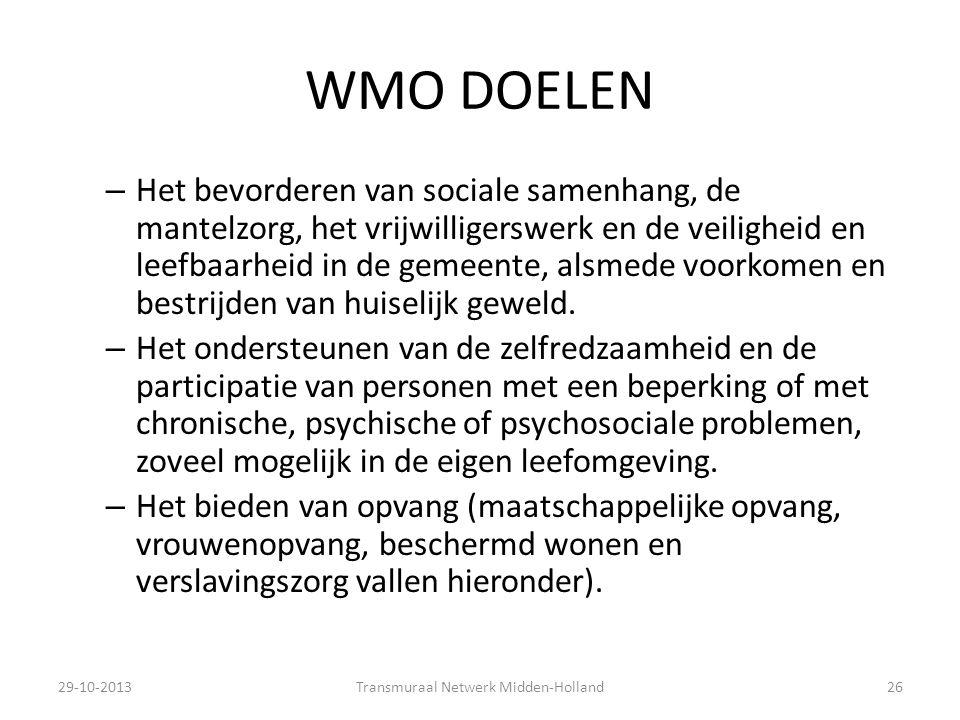 WMO DOELEN – Het bevorderen van sociale samenhang, de mantelzorg, het vrijwilligerswerk en de veiligheid en leefbaarheid in de gemeente, alsmede voork
