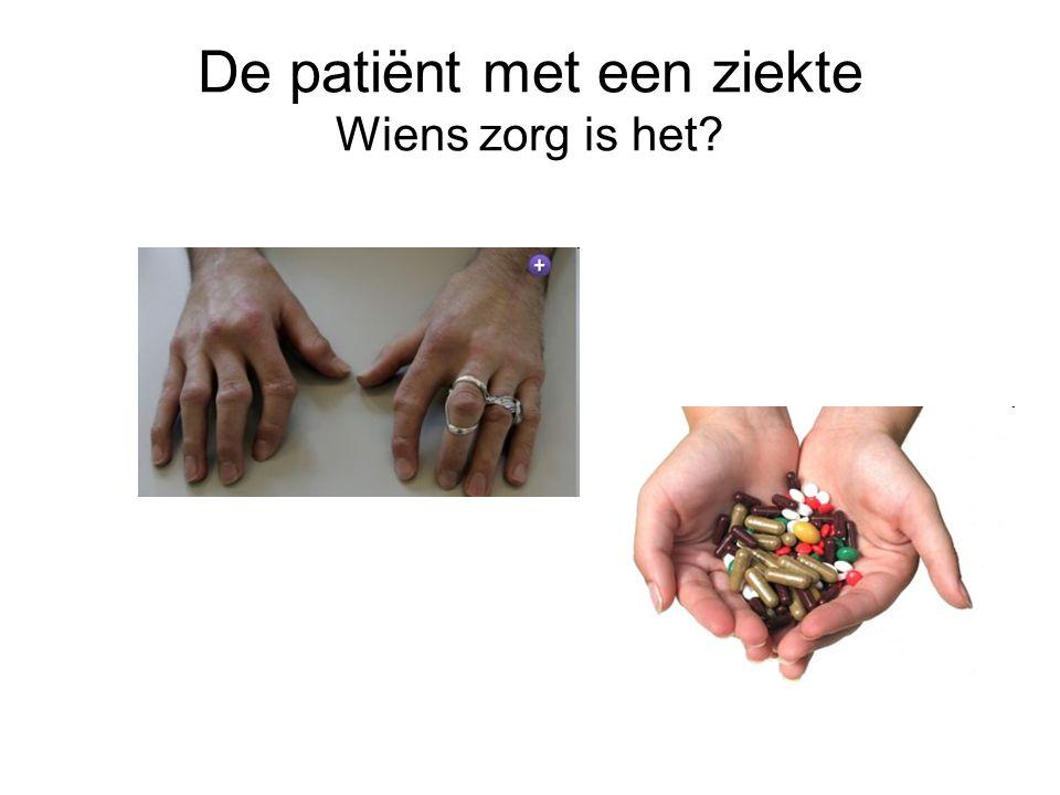 De patiënt met een ziekte Wiens zorg is het?