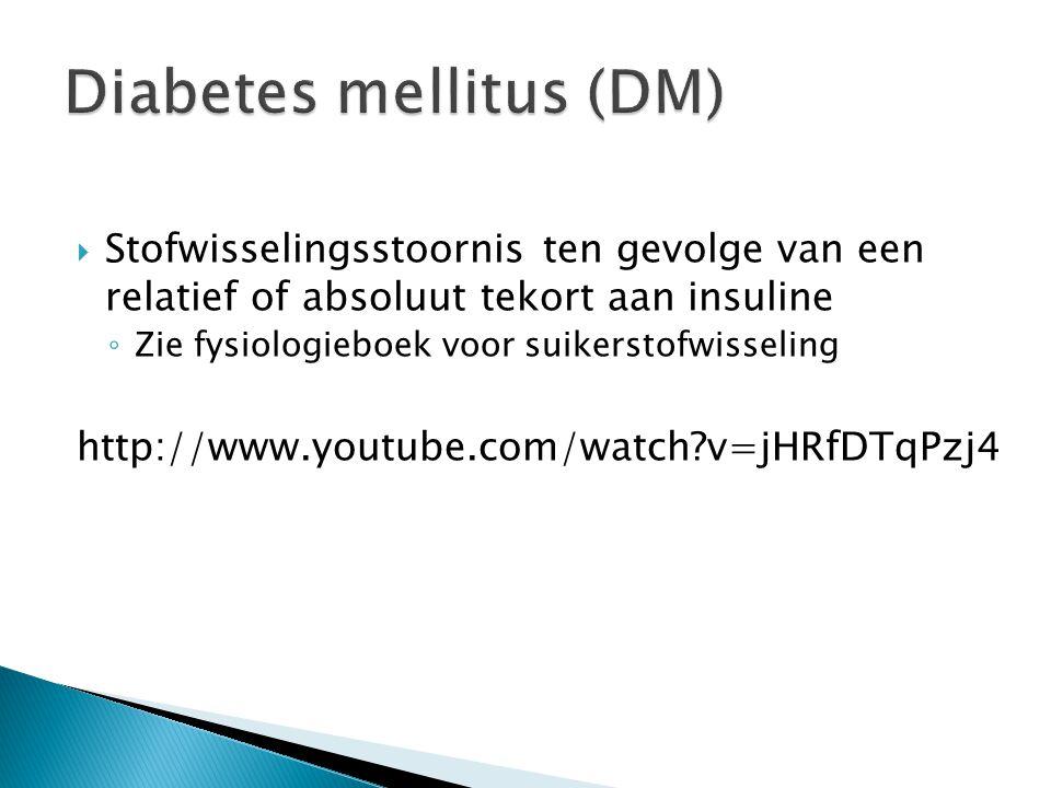  Stofwisselingsstoornis ten gevolge van een relatief of absoluut tekort aan insuline ◦ Zie fysiologieboek voor suikerstofwisseling http://www.youtube.com/watch?v=jHRfDTqPzj4