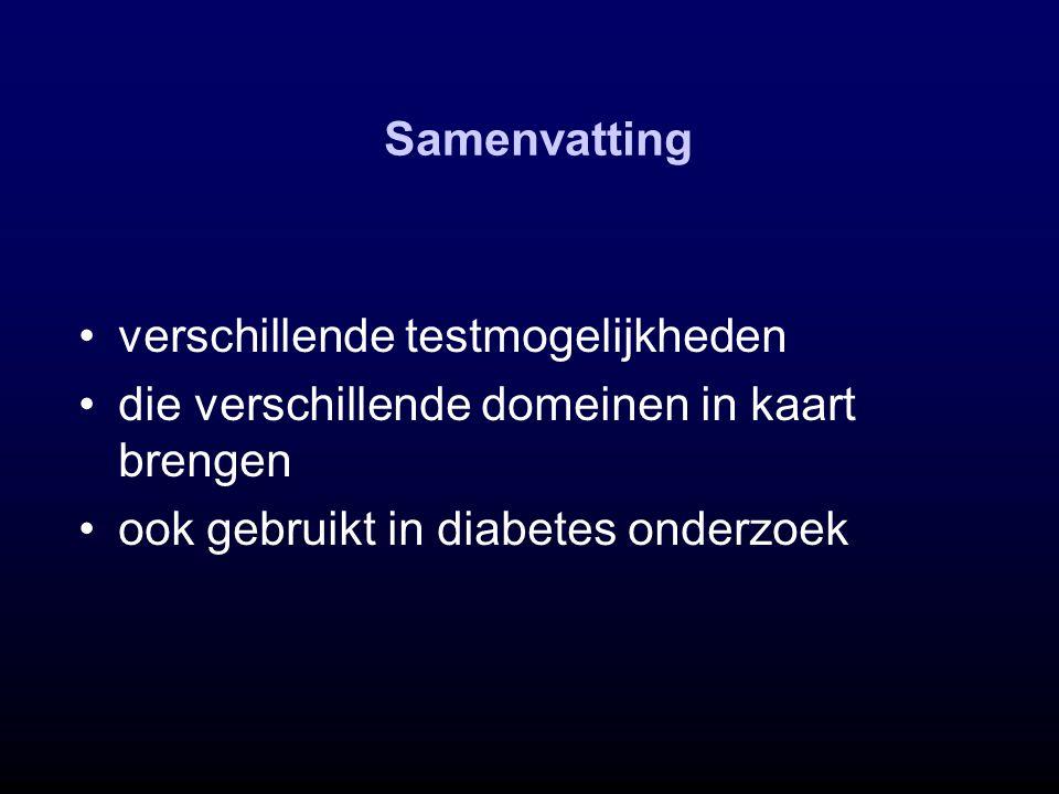 Samenvatting verschillende testmogelijkheden die verschillende domeinen in kaart brengen ook gebruikt in diabetes onderzoek