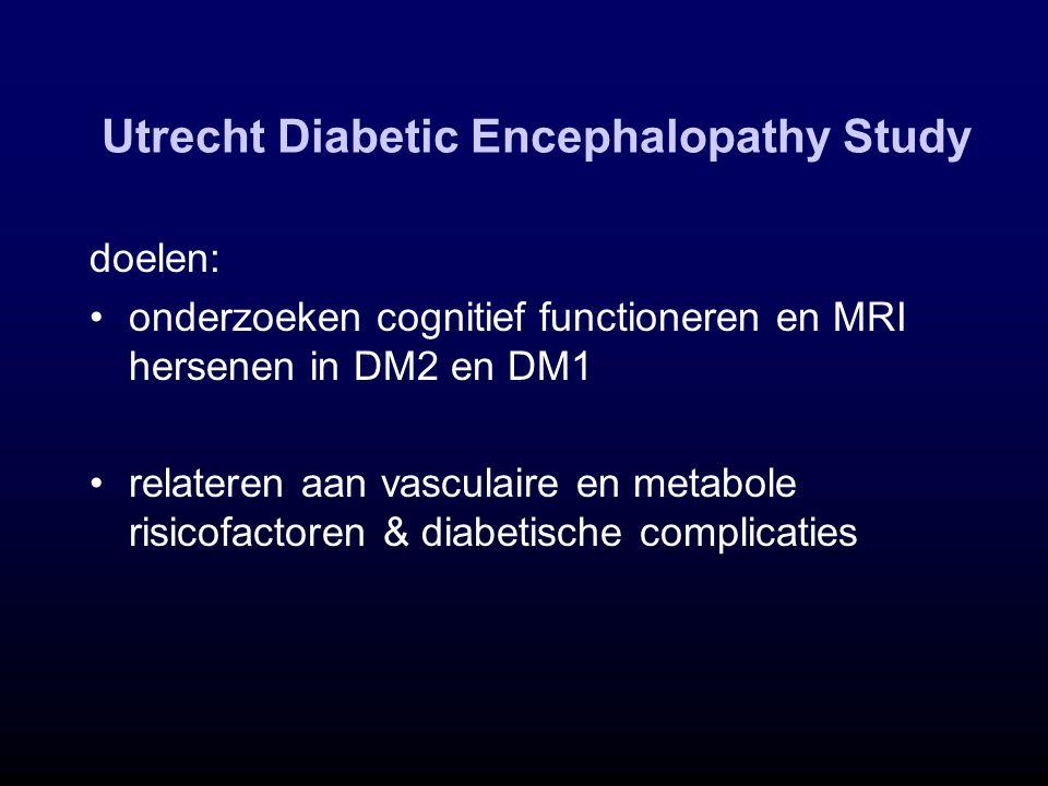 Utrecht Diabetic Encephalopathy Study doelen: onderzoeken cognitief functioneren en MRI hersenen in DM2 en DM1 relateren aan vasculaire en metabole ri