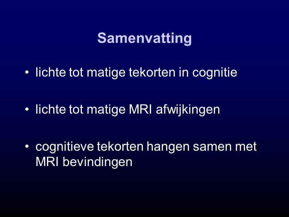 Samenvatting lichte tot matige tekorten in cognitie lichte tot matige MRI afwijkingen cognitieve tekorten hangen samen met MRI bevindingen