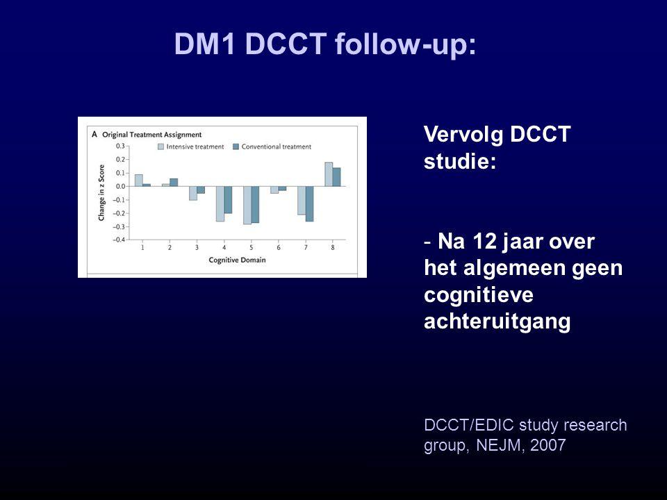 DM1 DCCT follow-up: DCCT/EDIC study research group, NEJM, 2007 Vervolg DCCT studie: - Na 12 jaar over het algemeen geen cognitieve achteruitgang