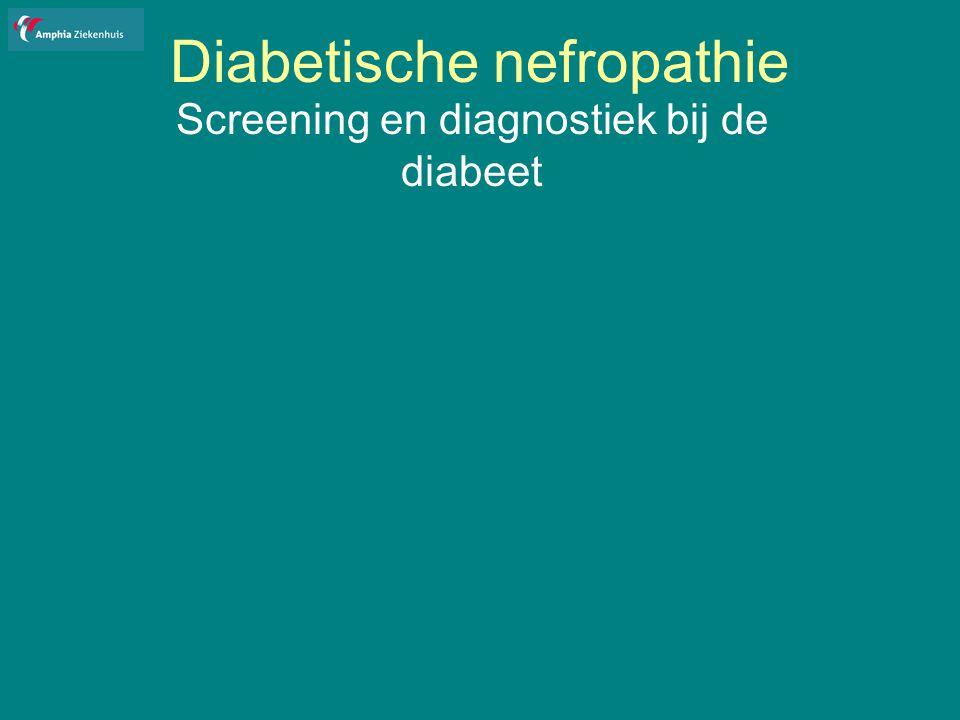 Diabetische nefropathie Screening en diagnostiek bij de diabeet