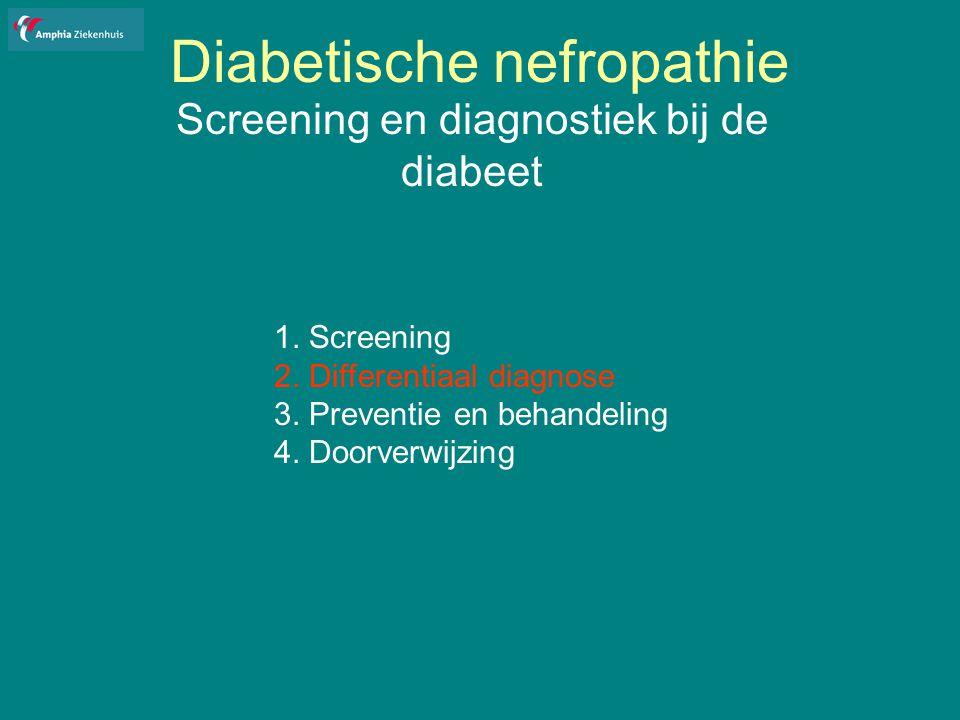 Diabetische nefropathie Screening en diagnostiek bij de diabeet 1.