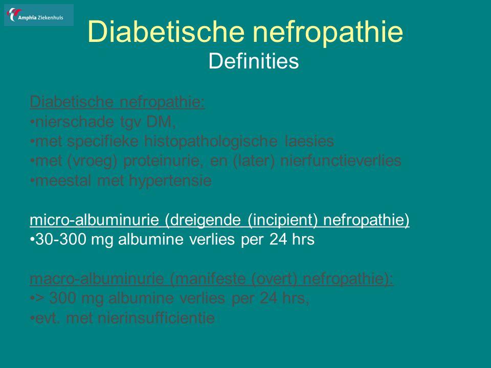 Diabetische nefropathie Relatie met retinopathie DM1: Bij diabetische nefropathie in vrijwel 100% ook retinopathie: 1 indien geen retinopathie: andere nefrologische diagnose overwegen DM2: Bij 30 tot 50% van ptn met diabetische nefropathie: geen retinopathie: 2 indien geen retinopathie: 30 % kans op een andere nefrologische aandoening 1: Orchard, Diabetes, 1990;2: Gall, Diabetologia, 1991
