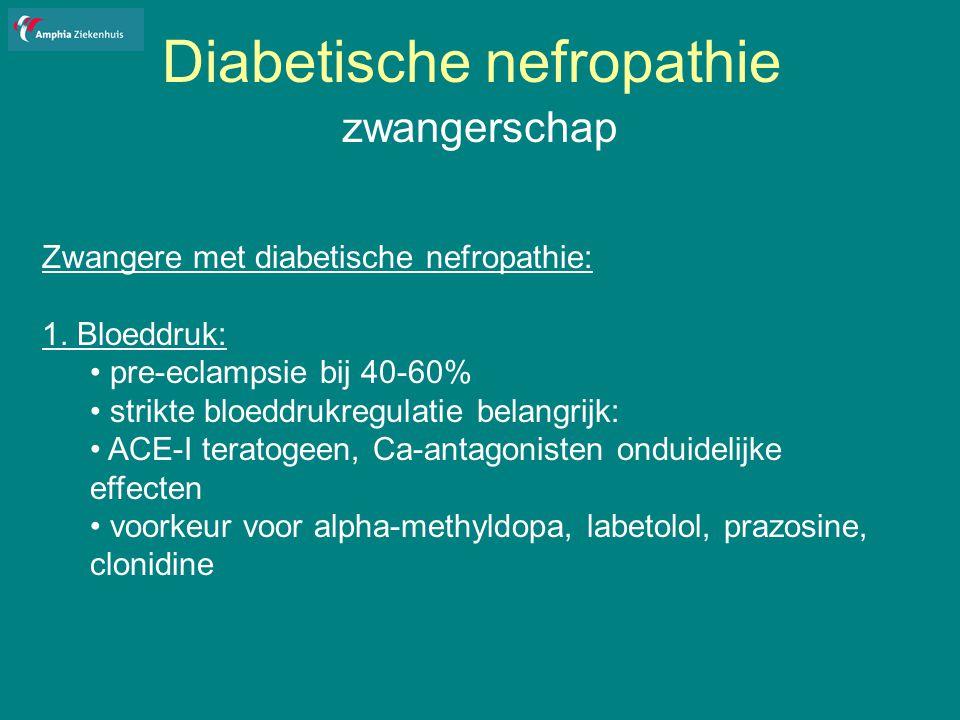 Diabetische nefropathie zwangerschap Zwangere met diabetische nefropathie: 1.