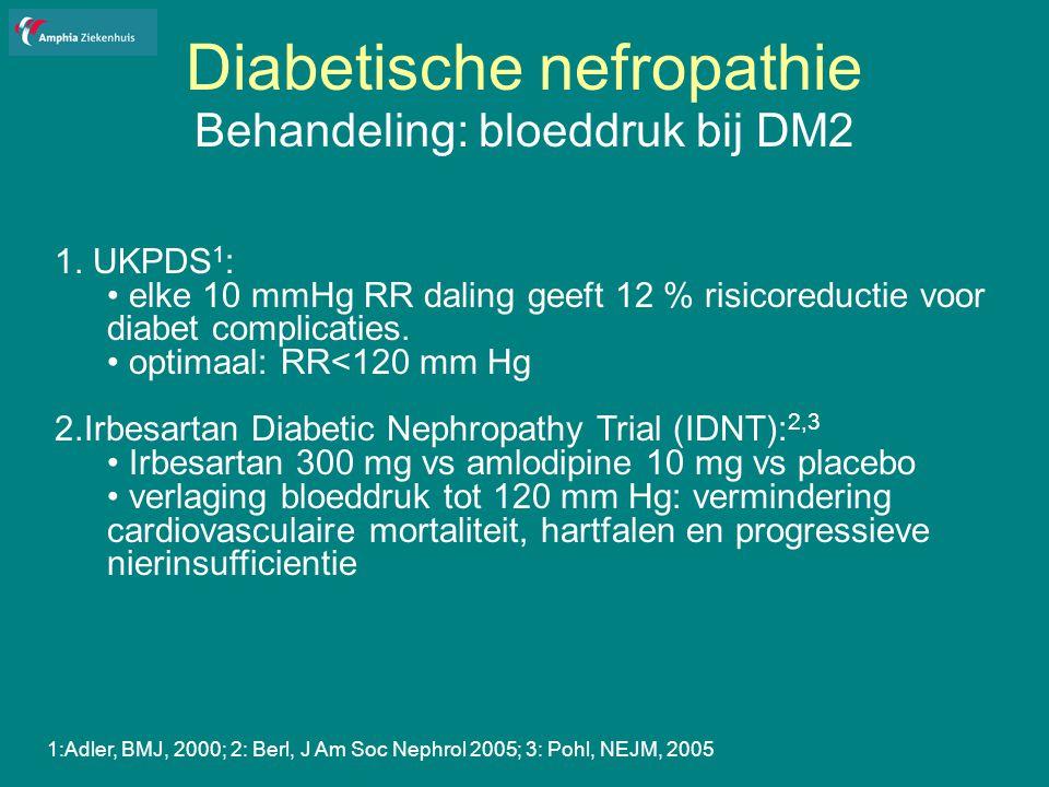 Diabetische nefropathie Behandeling: bloeddruk bij DM2 1.