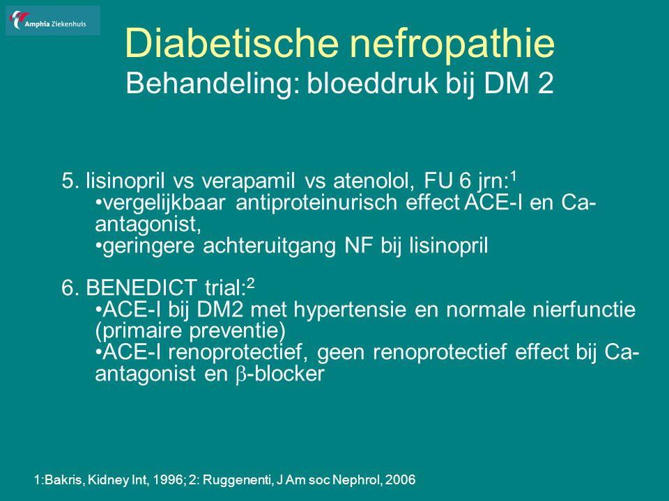Diabetische nefropathie Behandeling: bloeddruk bij DM 2 5.
