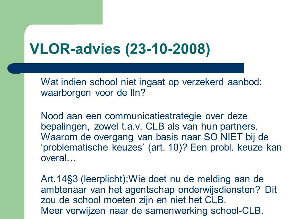VLOR-advies (23-10-2008) Wat indien school niet ingaat op verzekerd aanbod: waarborgen voor de lln.