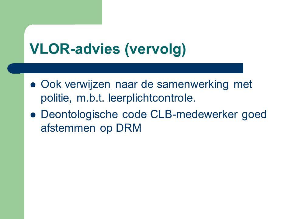 VLOR-advies (vervolg) Ook verwijzen naar de samenwerking met politie, m.b.t.
