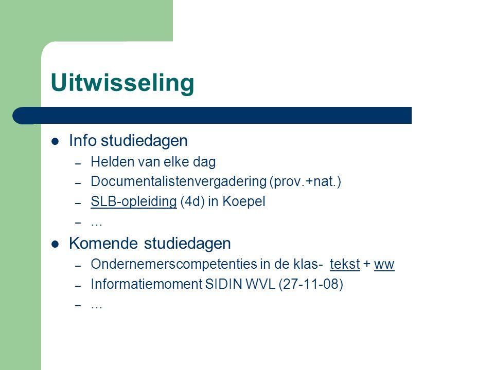 Uitwisseling Info studiedagen – Helden van elke dag – Documentalistenvergadering (prov.+nat.) – SLB-opleiding (4d) in Koepel SLB-opleiding –... Komend