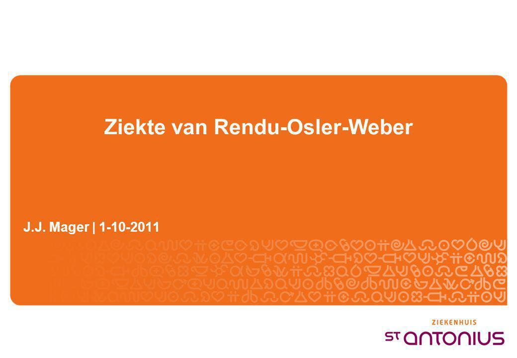 Ziekte van Rendu-Osler-Weber J.J. Mager | 1-10-2011