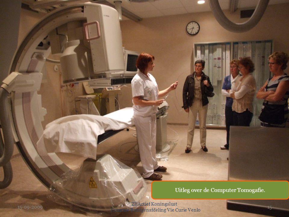 15-09-2009 ZijActief Koningslust Excursie Rontgenafdeling Vie Curie Venlo 15 Uitleg over de Computer Tomogafie.