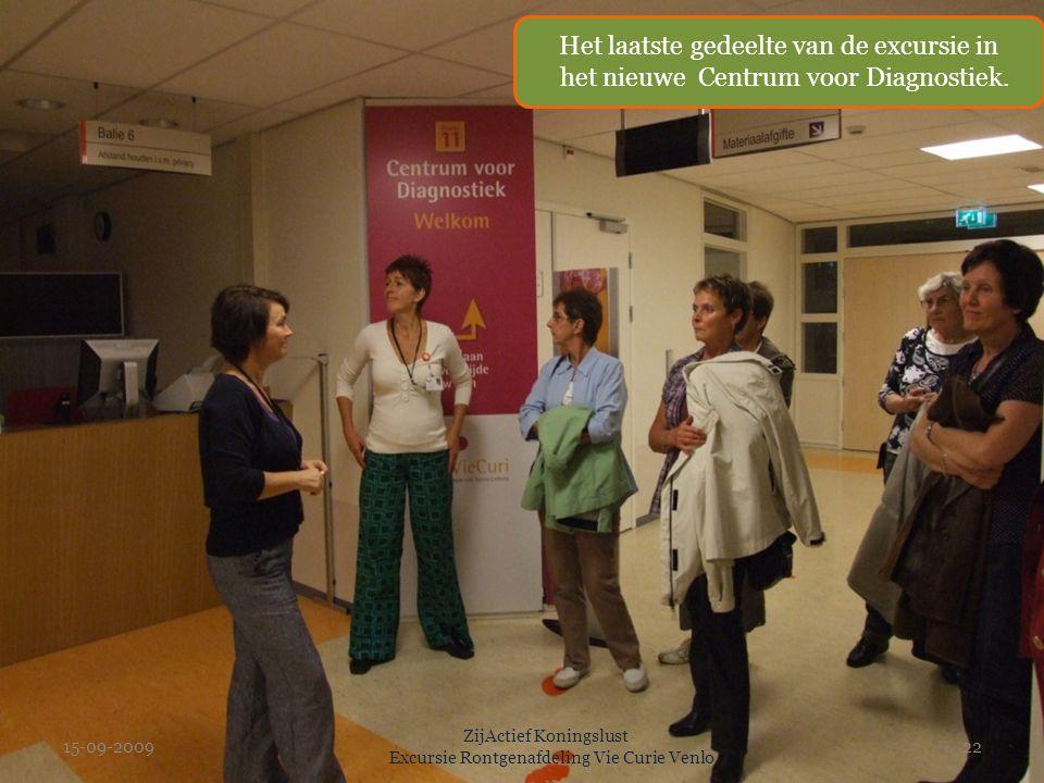 15-09-2009 ZijActief Koningslust Excursie Rontgenafdeling Vie Curie Venlo 22 Het laatste gedeelte van de excursie in het nieuwe Centrum voor Diagnosti