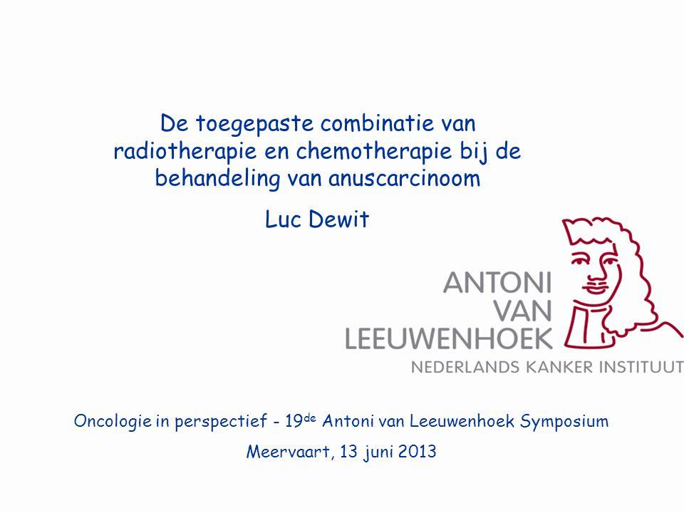 Oncologie in perspectief - 19 de Antoni van Leeuwenhoek Symposium Meervaart, 13 juni 2013 De toegepaste combinatie van radiotherapie en chemotherapie