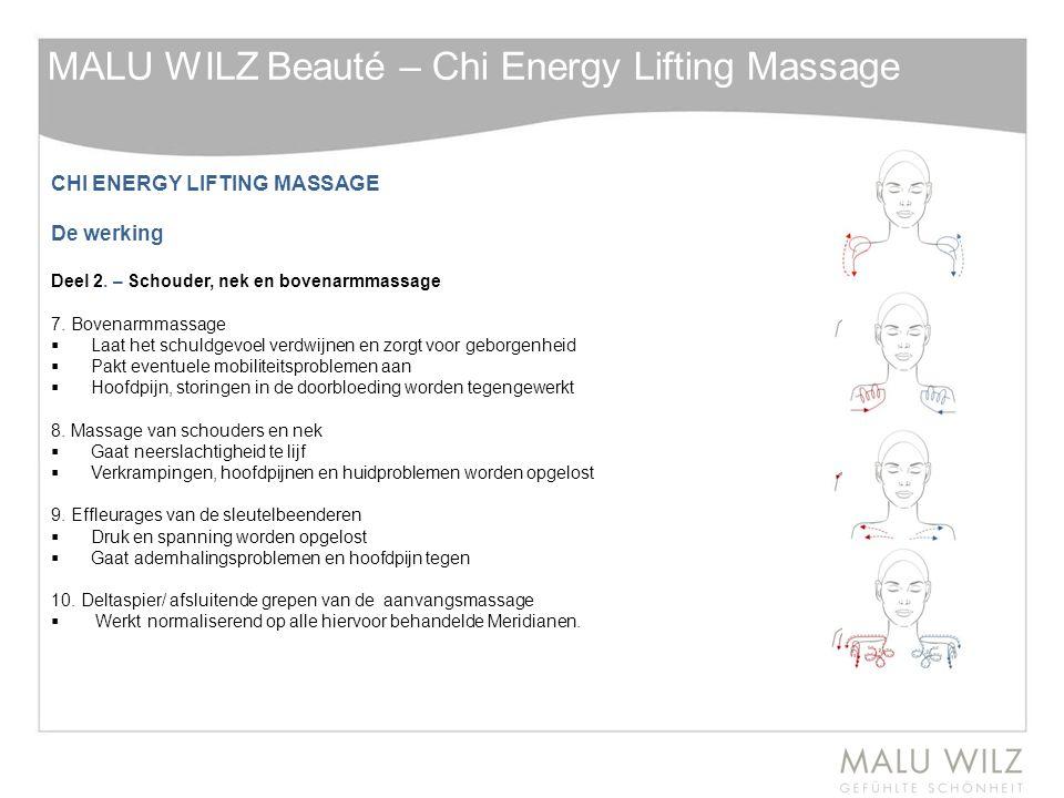 CHI ENERGY LIFTING MASSAGE De werking Deel 2. – Schouder, nek en bovenarmmassage 7. Bovenarmmassage  Laat het schuldgevoel verdwijnen en zorgt voor g