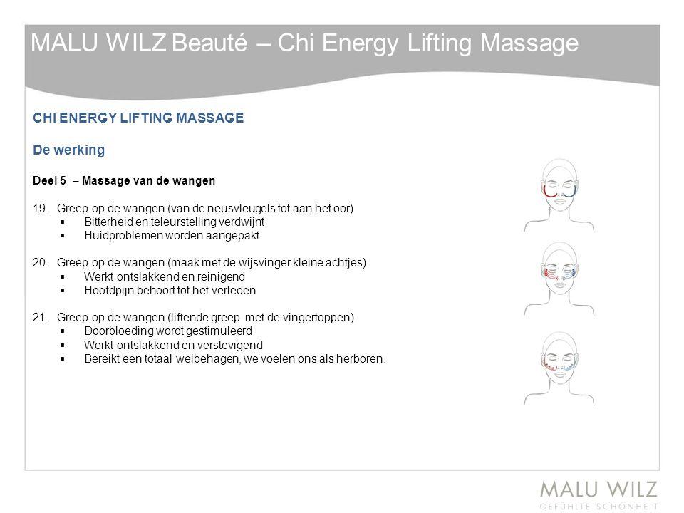 CHI ENERGY LIFTING MASSAGE De werking Deel 5 – Massage van de wangen 19.Greep op de wangen (van de neusvleugels tot aan het oor)  Bitterheid en teleu