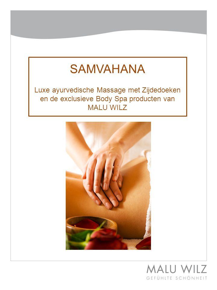 SAMVAHANA Luxe ayurvedische Massage met Zijdedoeken en de exclusieve Body Spa producten van MALU WILZ