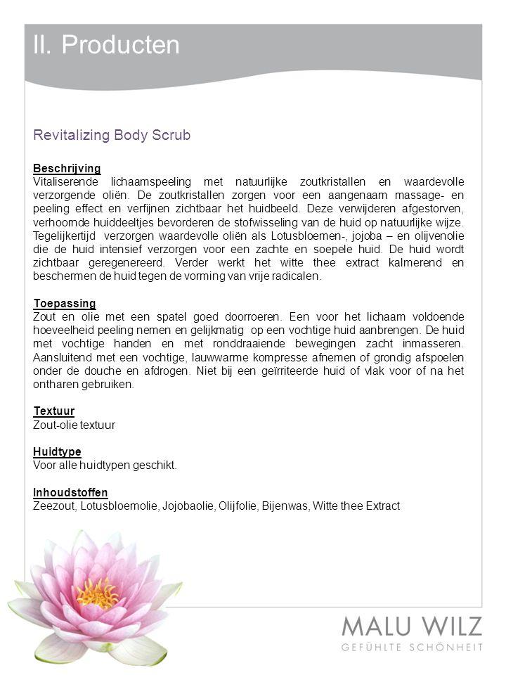 II. Producten Revitalizing Body Scrub Beschrijving Vitaliserende lichaamspeeling met natuurlijke zoutkristallen en waardevolle verzorgende oliën. De z