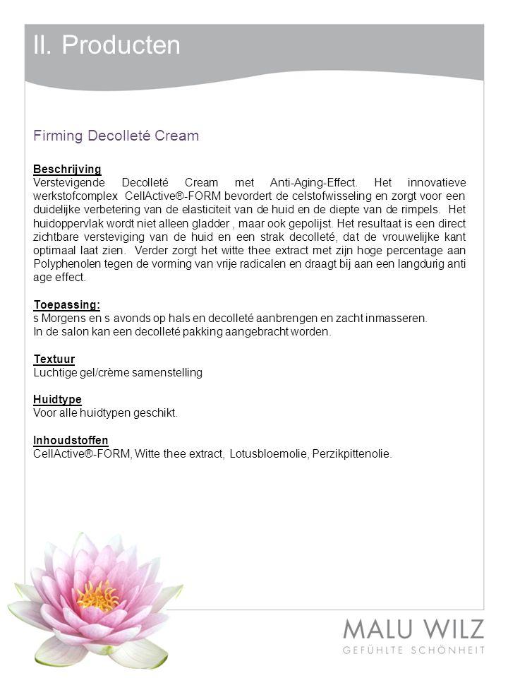 II. Producten Firming Decolleté Cream Beschrijving Verstevigende Decolleté Cream met Anti-Aging-Effect. Het innovatieve werkstofcomplex CellActive®-FO