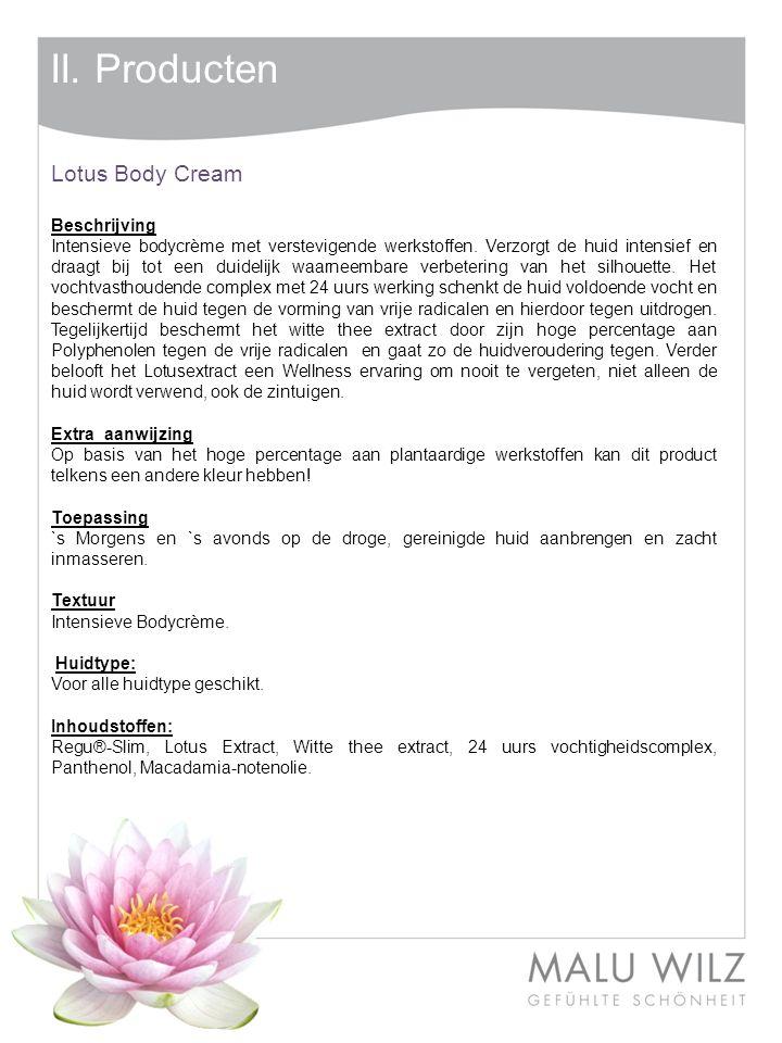 II.Producten Lotus Body Cream Beschrijving Intensieve bodycrème met verstevigende werkstoffen.