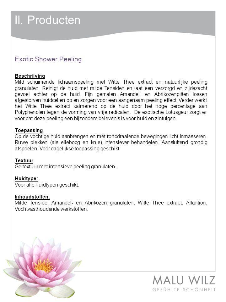 II. Producten Exotic Shower Peeling Beschrijving Mild schuimende lichaamspeeling met Witte Thee extract en natuurlijke peeling granulaten. Reinigt de