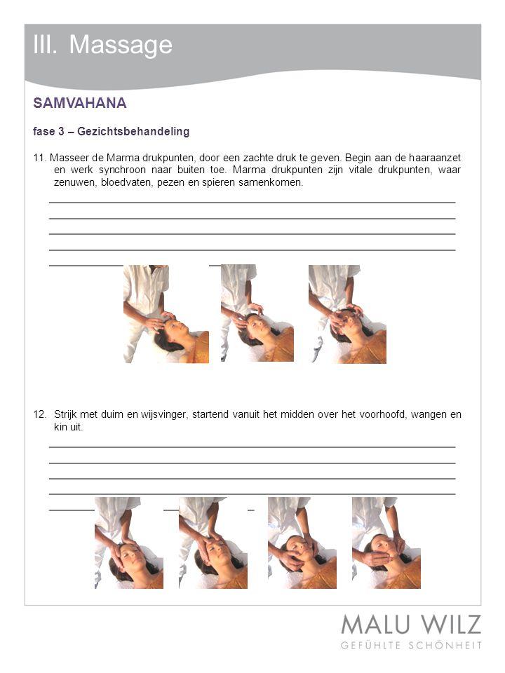 III.Massage SAMVAHANA fase 3 – Gezichtsbehandeling 11.