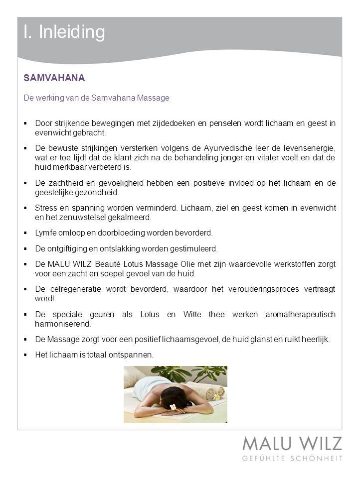 I. Inleiding SAMVAHANA De werking van de Samvahana Massage  Door strijkende bewegingen met zijdedoeken en penselen wordt lichaam en geest in evenwich