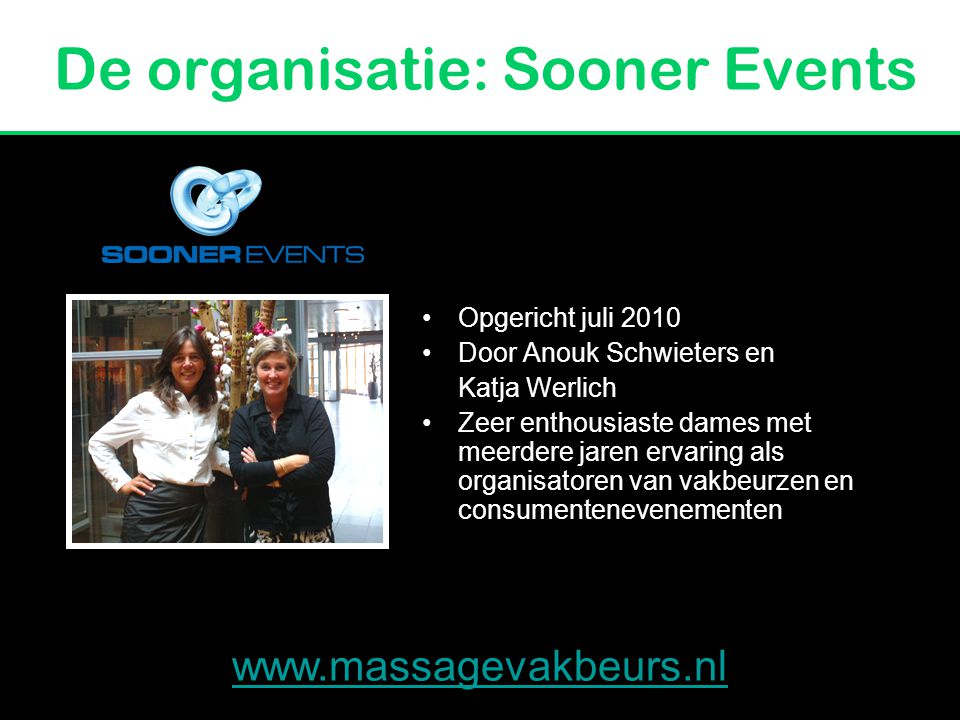 Uniek en vernieuwend Innovatie, trends en professionalisme Goedkoop voor bezoeker en exposant Goede organisatie Zie en vergelijk! –www.massagedagen.nl
