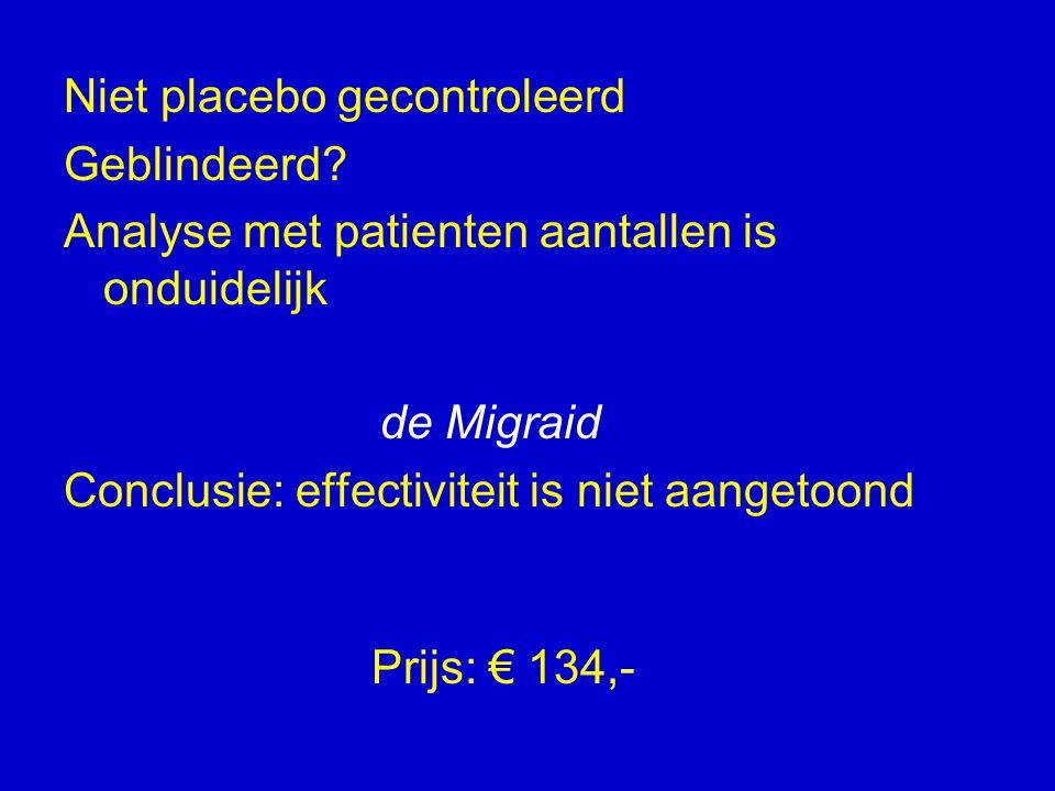 Niet placebo gecontroleerd Geblindeerd.