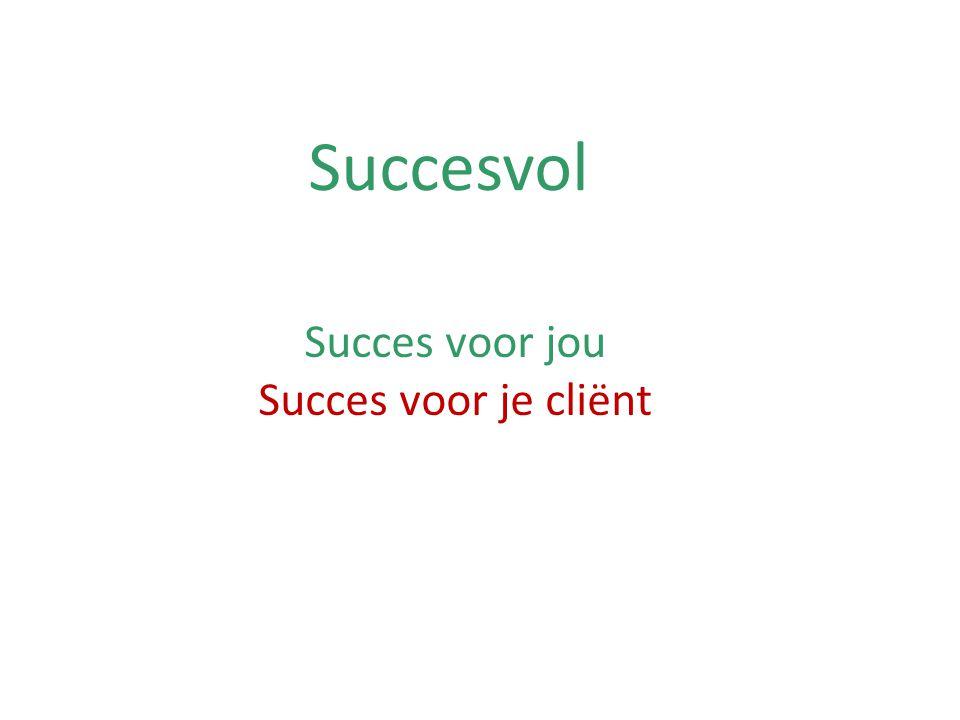 Succesvol Succes voor jou Succes voor je cliënt Succesvol voor jouw portemonnee