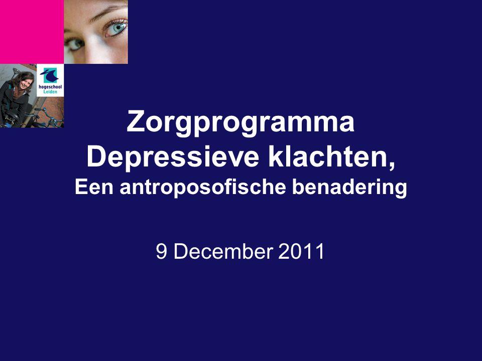 Zorgprogramma Depressieve klachten, Een antroposofische benadering 9 December 2011