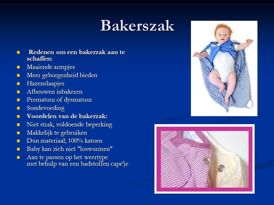 Bakerszak Redenen om een bakerzak aan te schaffen: Redenen om een bakerzak aan te schaffen: Maaiende armpjes Maaiende armpjes Meer geborgenheid bieden