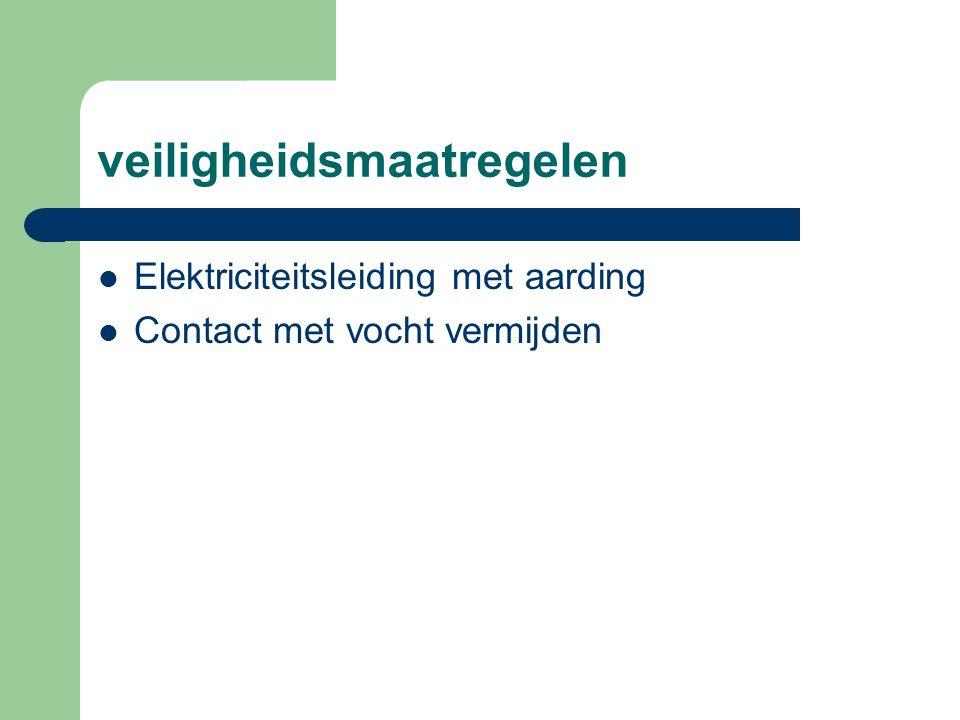 veiligheidsmaatregelen Elektriciteitsleiding met aarding Contact met vocht vermijden