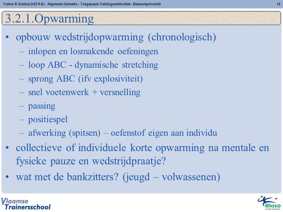opbouw wedstrijdopwarming (chronologisch) –inlopen en losmakende oefeningen –loop ABC - dynamische stretching –sprong ABC (ifv explosiviteit) –snel vo