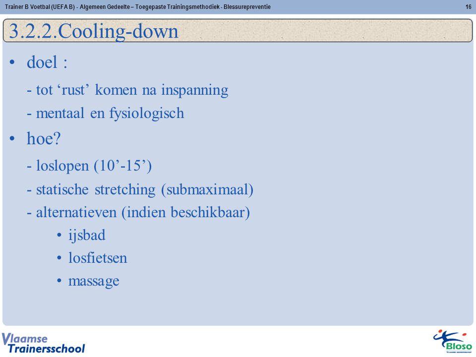 doel : - tot 'rust' komen na inspanning - mentaal en fysiologisch hoe? - loslopen (10'-15') - statische stretching (submaximaal) - alternatieven (indi