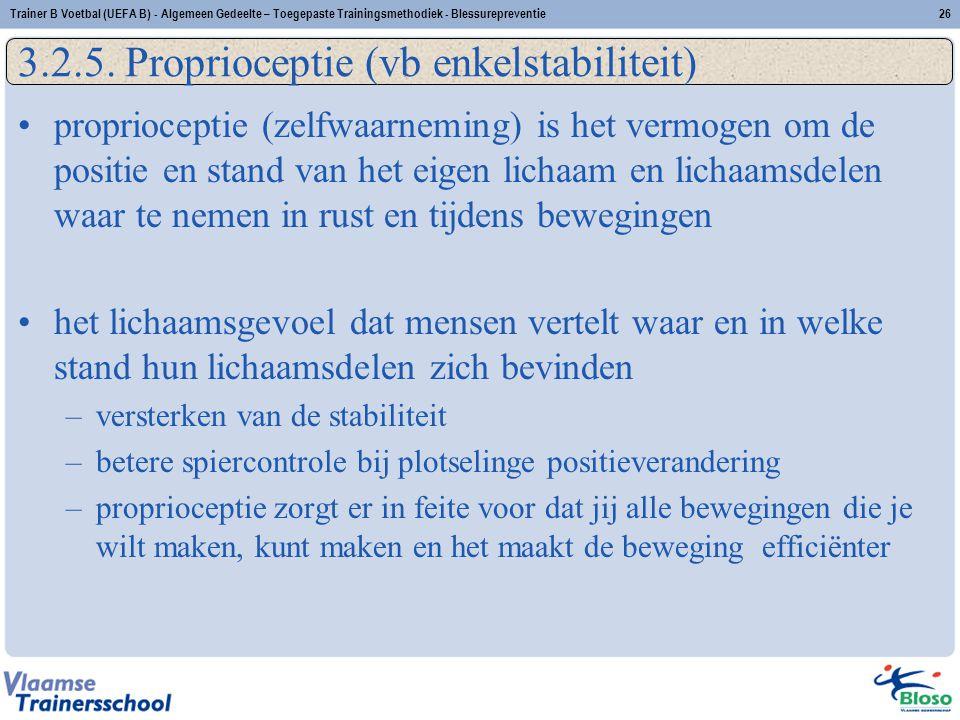3.2.5. Proprioceptie (vb enkelstabiliteit) proprioceptie (zelfwaarneming) is het vermogen om de positie en stand van het eigen lichaam en lichaamsdele