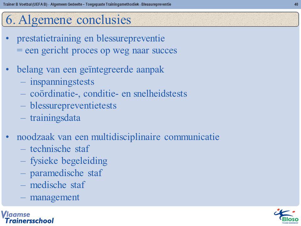 prestatietraining en blessurepreventie = een gericht proces op weg naar succes belang van een geïntegreerde aanpak –inspanningstests –coördinatie-, co