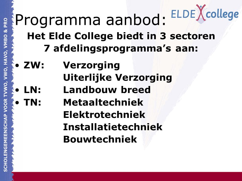 Het Elde College biedt 1 sectoroverstijgend programma: Technologie en Dienstverlening