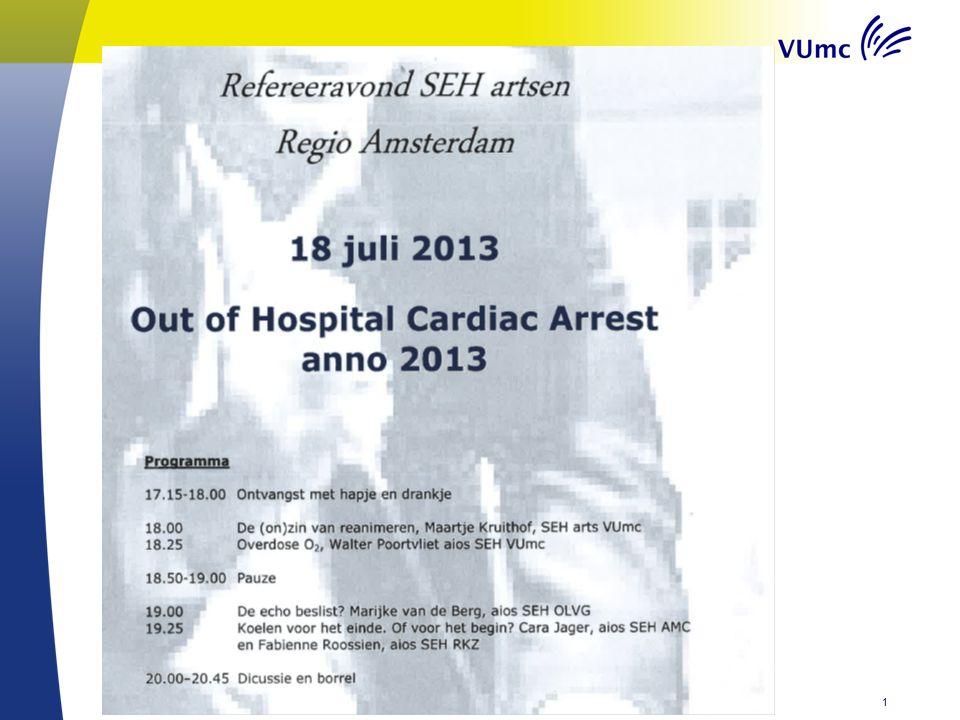 De (on)zin van reanimeren Refereeravond SEH artsen Regio Amsterdam 18 juli 2013 Maartje Kruithof, SEH arts Vumc 2