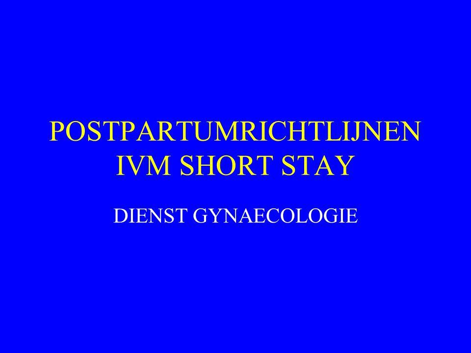 POSTPARTUMRICHTLIJNEN IVM SHORT STAY DIENST GYNAECOLOGIE