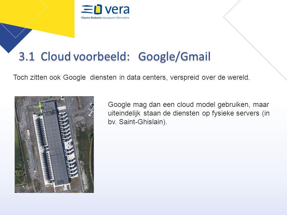 Toch zitten ook Google diensten in data centers, verspreid over de wereld. Google mag dan een cloud model gebruiken, maar uiteindelijk staan de dienst