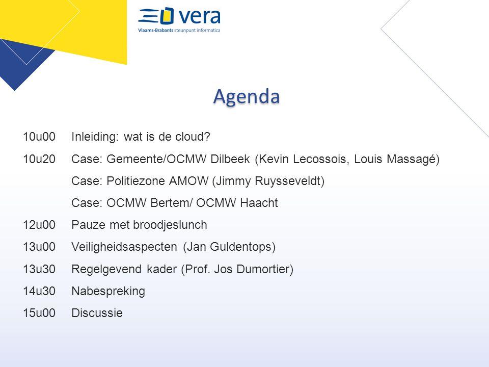 Agenda 10u00Inleiding: wat is de cloud? 10u20Case: Gemeente/OCMW Dilbeek (Kevin Lecossois, Louis Massagé) Case: Politiezone AMOW (Jimmy Ruysseveldt) C