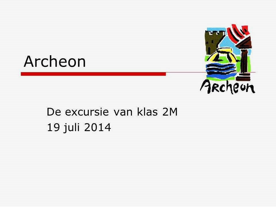 Archeon De excursie van klas 2M 19 juli 2014