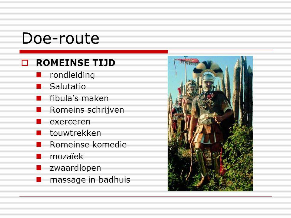 Doe-route  ROMEINSE TIJD rondleiding Salutatio fibula's maken Romeins schrijven exerceren touwtrekken Romeinse komedie mozaïek zwaardlopen massage in