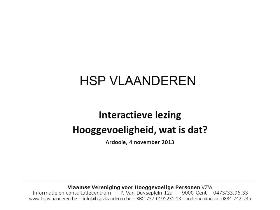 Wat is HSP.Gevoeliger dan gemiddeld HSP: Highly Sensitive Person (E.